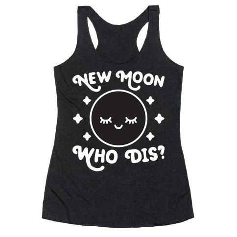New Moon, Who Dis? Racerback Tank Top