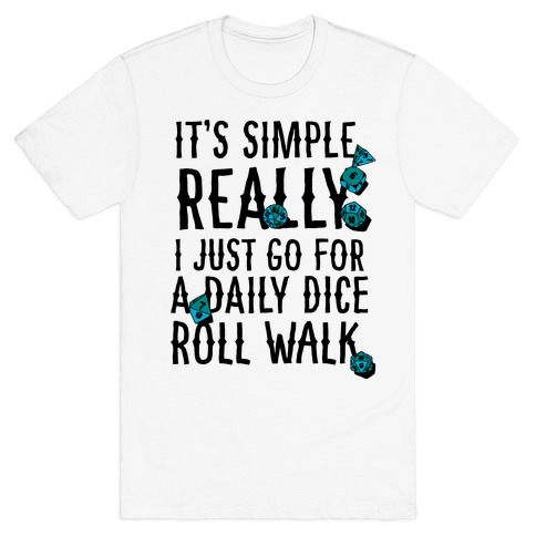 Daily Dice Roll Walk T-Shirt