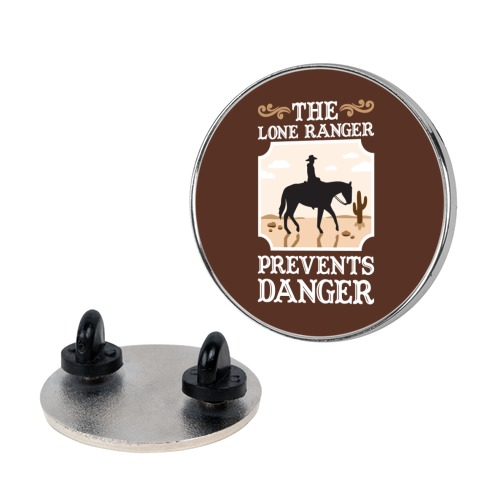 The Lone Ranger Prevents Danger Pin