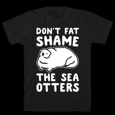 Don't Fat Shame The Sea Otters White Print Mens T-Shirt