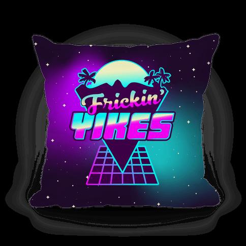 Frickin' YIKES Retro Wave Pillow