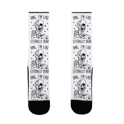 Omg, I'm Like Literally Dead (Zombie) Sock
