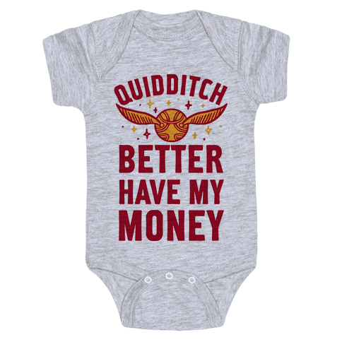 Quidditch Better Have My Money Parody Baby Onesy