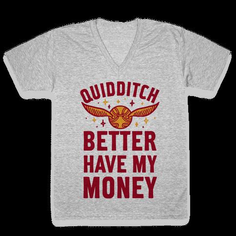 Quidditch Better Have My Money Parody V-Neck Tee Shirt
