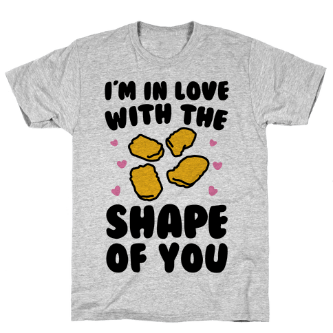I'm In Love With The Shape of You Chicken Nugget Parody Mens T-Shirt