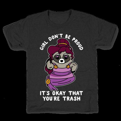 Girl Don't Be Proud It's Okay That You're Trash Meg Raccoon Kids T-Shirt
