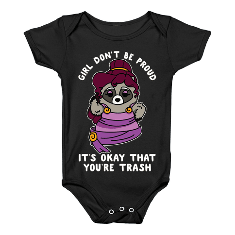Girl Don't Be Proud It's Okay That You're Trash Meg Raccoon Baby Onesy