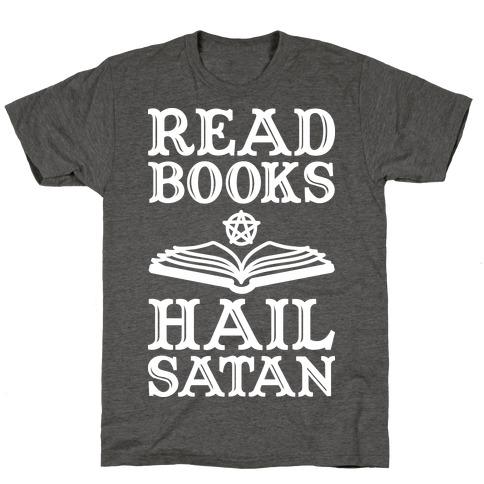 Read Books Hail Satan T-Shirt