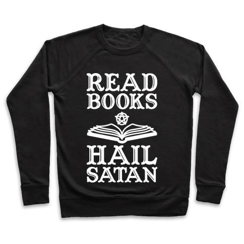 Read Books Hail Satan Pullover