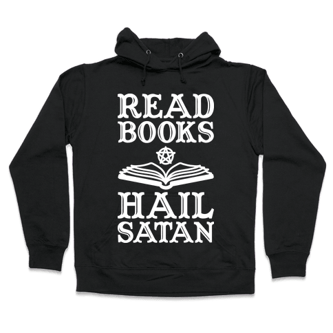 Read Books Hail Satan Hooded Sweatshirt
