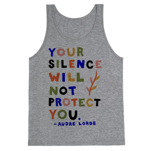 Your Silence Will Not Protect You - Audre Lorde Quote Tank Top