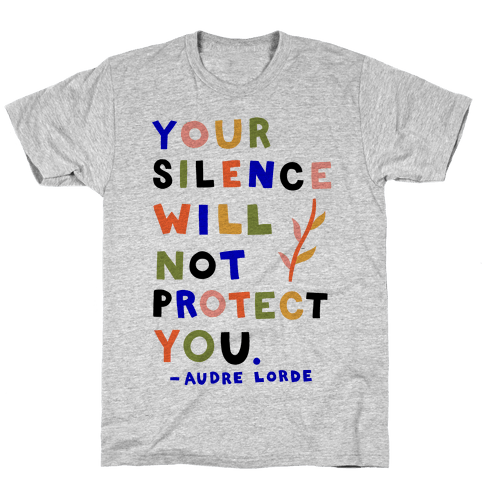 Your Silence Will Not Protect You - Audre Lorde Quote Mens/Unisex T-Shirt
