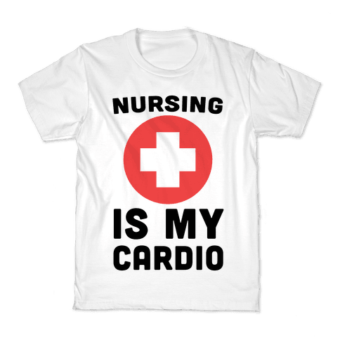 Nursing is My Cardio Kids T-Shirt