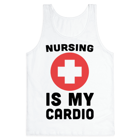 Nursing is My Cardio Tank Top