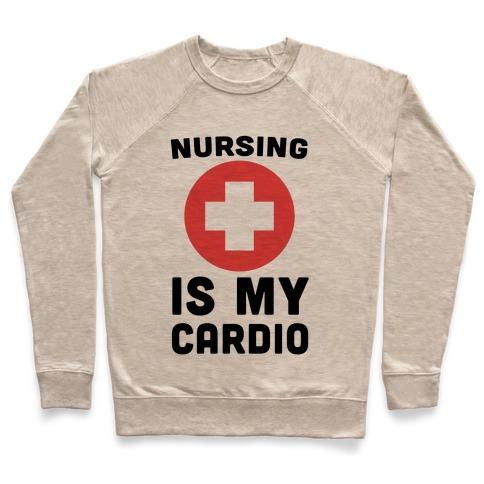 Nursing is My Cardio Pullover