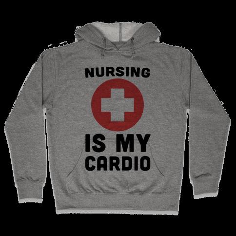 Nursing is My Cardio Hooded Sweatshirt