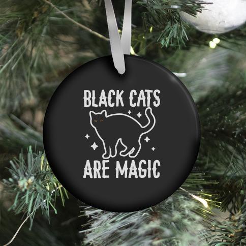 Black Cats Are Magic Ornament