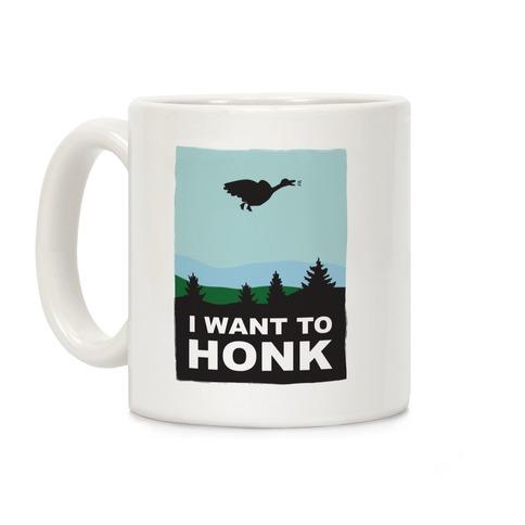 I Want To Honk Coffee Mug