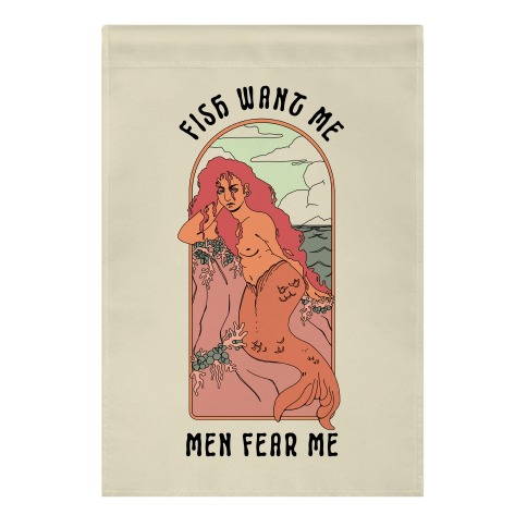 Fish Want Me Men Fear Me Mermaid Garden Flag