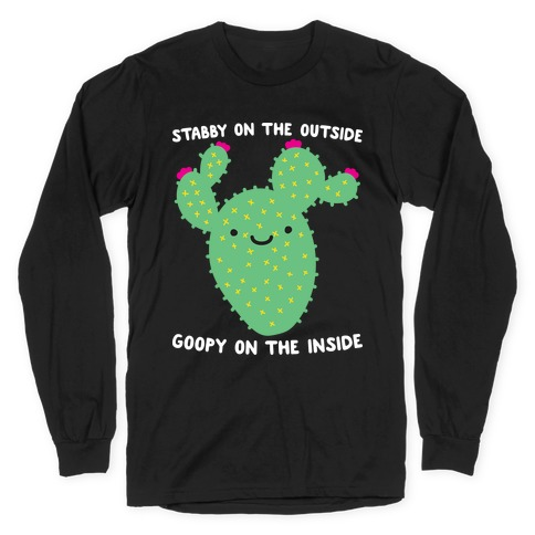 Stabby On The Outside, Goopy On The Inside Long Sleeve T-Shirt