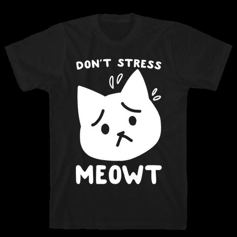 Don't Stress Meowt Mens/Unisex T-Shirt