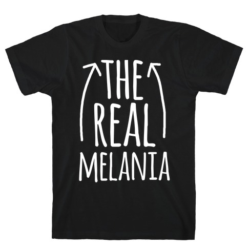I'm The REAL Melania T-Shirt
