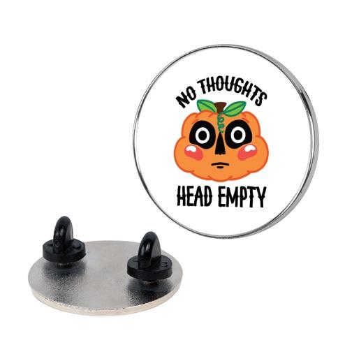 No Thoughts, Head Empty (Jack-O-Lantern) Pin