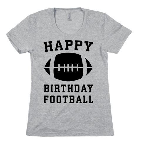 Happy Birthday, Football Womens T-Shirt