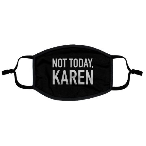 Not Today Karen Flat Face Mask