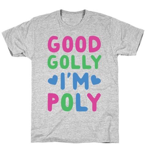 Good Golly, I'm Poly T-Shirt