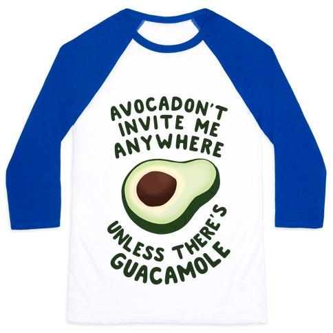 Avocadon't Invite me Baseball Tee