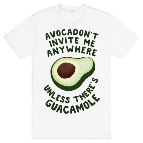 Avocadon't Invite me T-Shirt