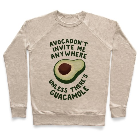 Avocadon't Invite me Pullover