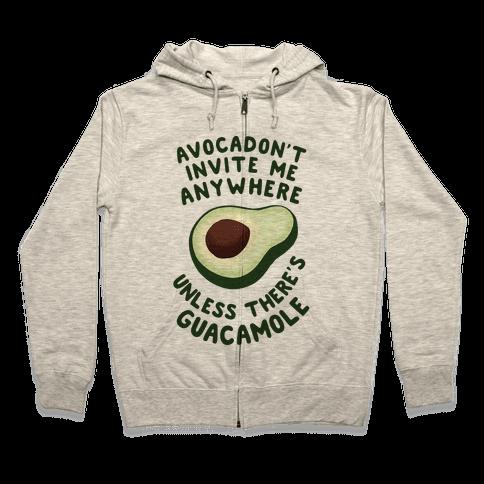 Avocadon't Invite me Zip Hoodie
