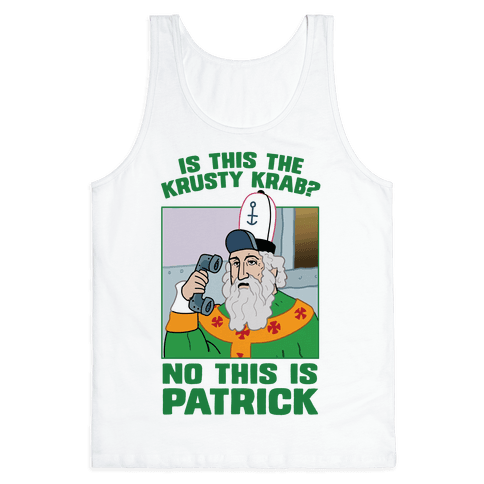 No, This is Patrick Tank Top