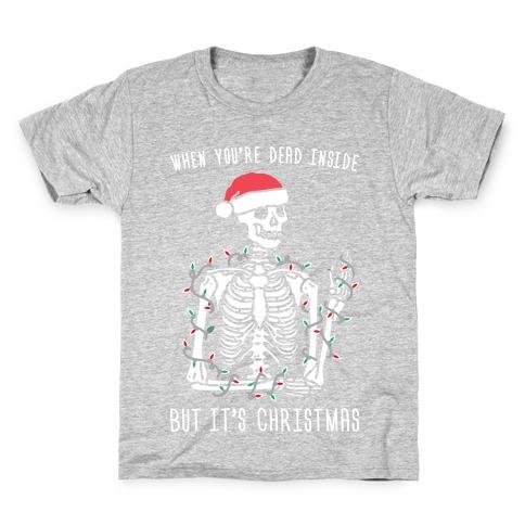 When You're Dead Inside But It's Christmas Kids T-Shirt