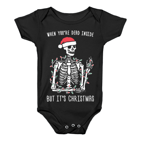 When You're Dead Inside But It's Christmas Baby Onesy