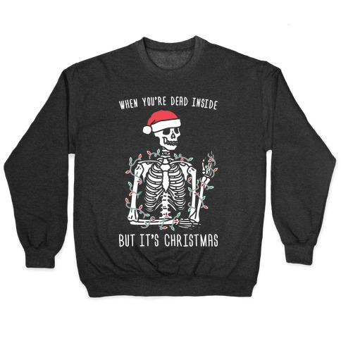 When You are Dead Inside But Its Christmas Unisex Hoodie