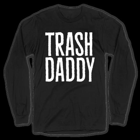 Trash Daddy White Print Long Sleeve T-Shirt