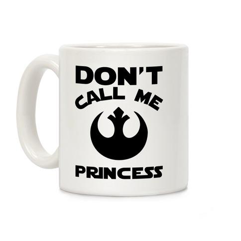 Don't Call Me Princess Coffee Mug