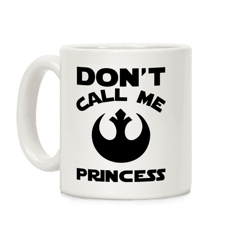 Don't Call Me Princess Coffee Mug