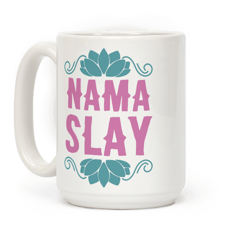 Nama-Slay Coffee Mug