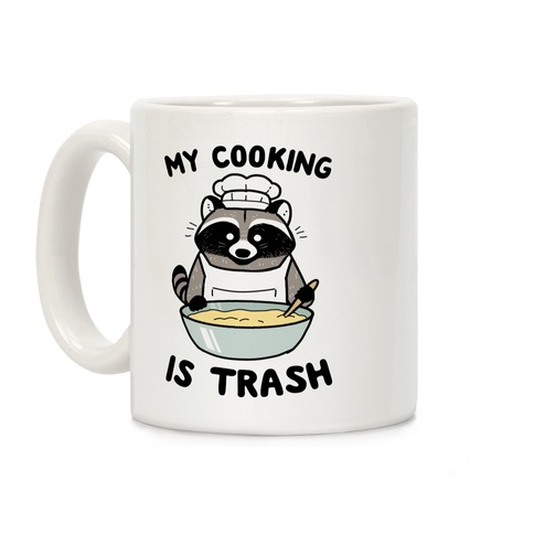 My Cooking Is Trash Coffee Mug