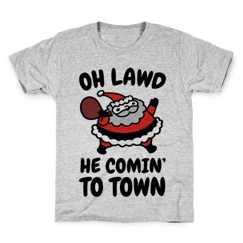 Oh Lawd He Comin' To Town Santa Parody Kids T-Shirt