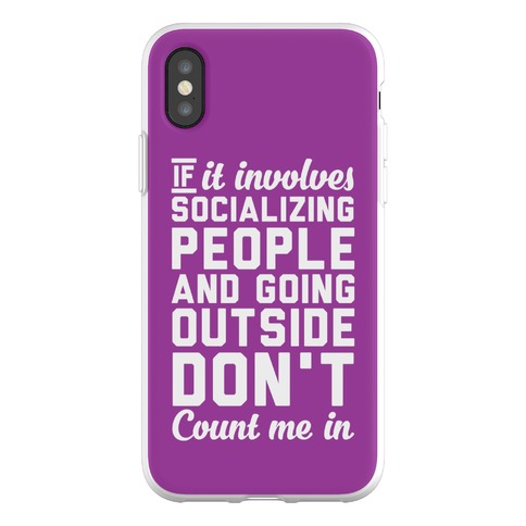 If It Involves Socializing Phone Flexi-Case