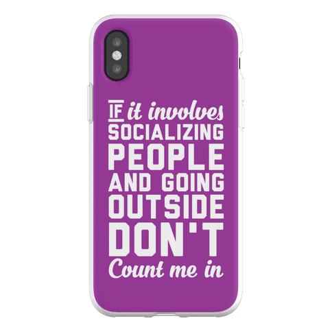 If It Involves Socializing Phone Flexi-Case