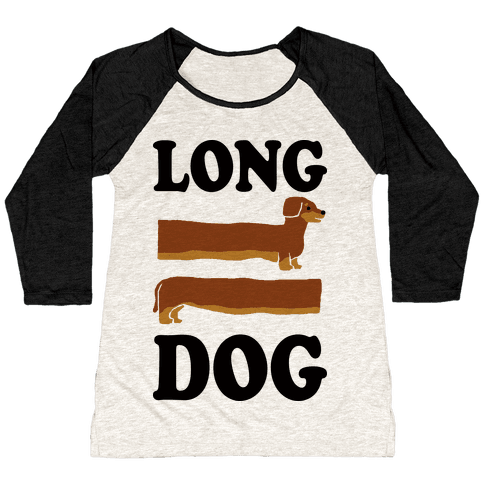 Long Dog Dachshund Baseball Tee