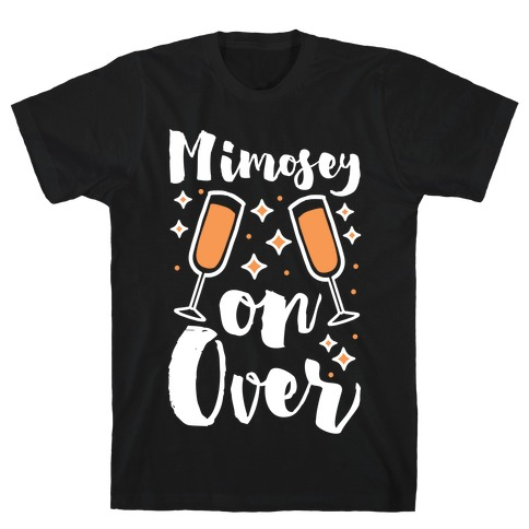 Mimosey on Over T-Shirt