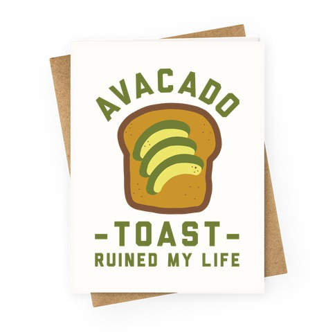 Avocado Toast Ruined My Life Greeting Card