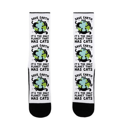 Save Earth, It's the only planet that has cats! Sock